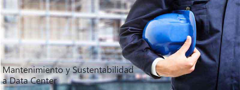 Mantenimiento y Sustentabilidad a Data Center